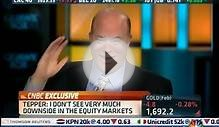 David Tepper (3/6) CNBC - Limited Downside, Unlimited Upside