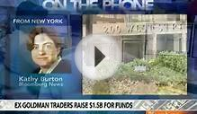 Ex-Goldman Traders Raise $1.5 Billion for Hedge Funds: Video