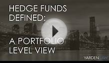 Hedge Funds Defined: A Portfolio Level View