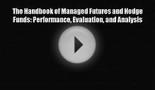 [PDF] The Handbook of Managed Futures and Hedge Funds