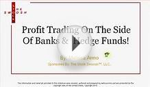 PROFIT TRADING ON THE SIDE OF BANKS & HEDGE FUNDS IN THE